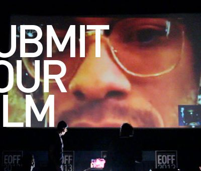Call for Submissions / #EOFF2014