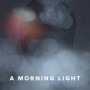 A MORNING LIGHT //Upcoming Project by Festival Programmer Ian Clark